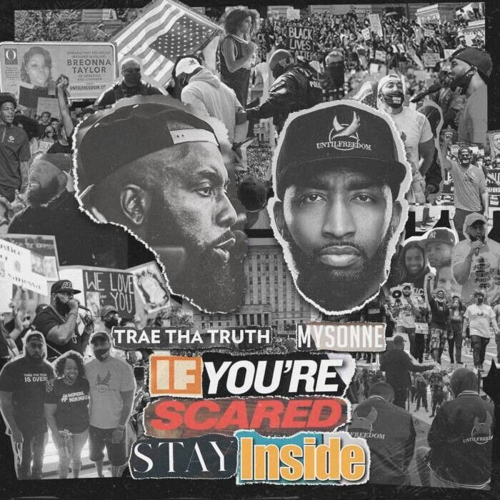 "If-Youre-Scared-Stay-Inside-Cover Emcee/Activists Trae Tha Truth and Mysonne To Release Advocacy Inspired Album ""If You're Scared Stay Inside"" on World Day of Social Justice 2/26/21"