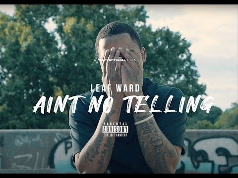 0-1 Leaf Ward - Ain't No Telling [Official Music Video] Prod. By AudioJacc