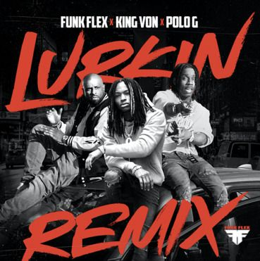 """unnamed-1-1-1 FUNK FLEX ENLISTS POLO G IN NEW """"LURKIN"""" REMIX FEATURING KING VON + ANNOUNCES UPCOMING PROJECT FUNK FLEX PRESENTS: THE CURATION 001"""